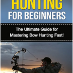 How to Fit Your Hunting Bow Correctly